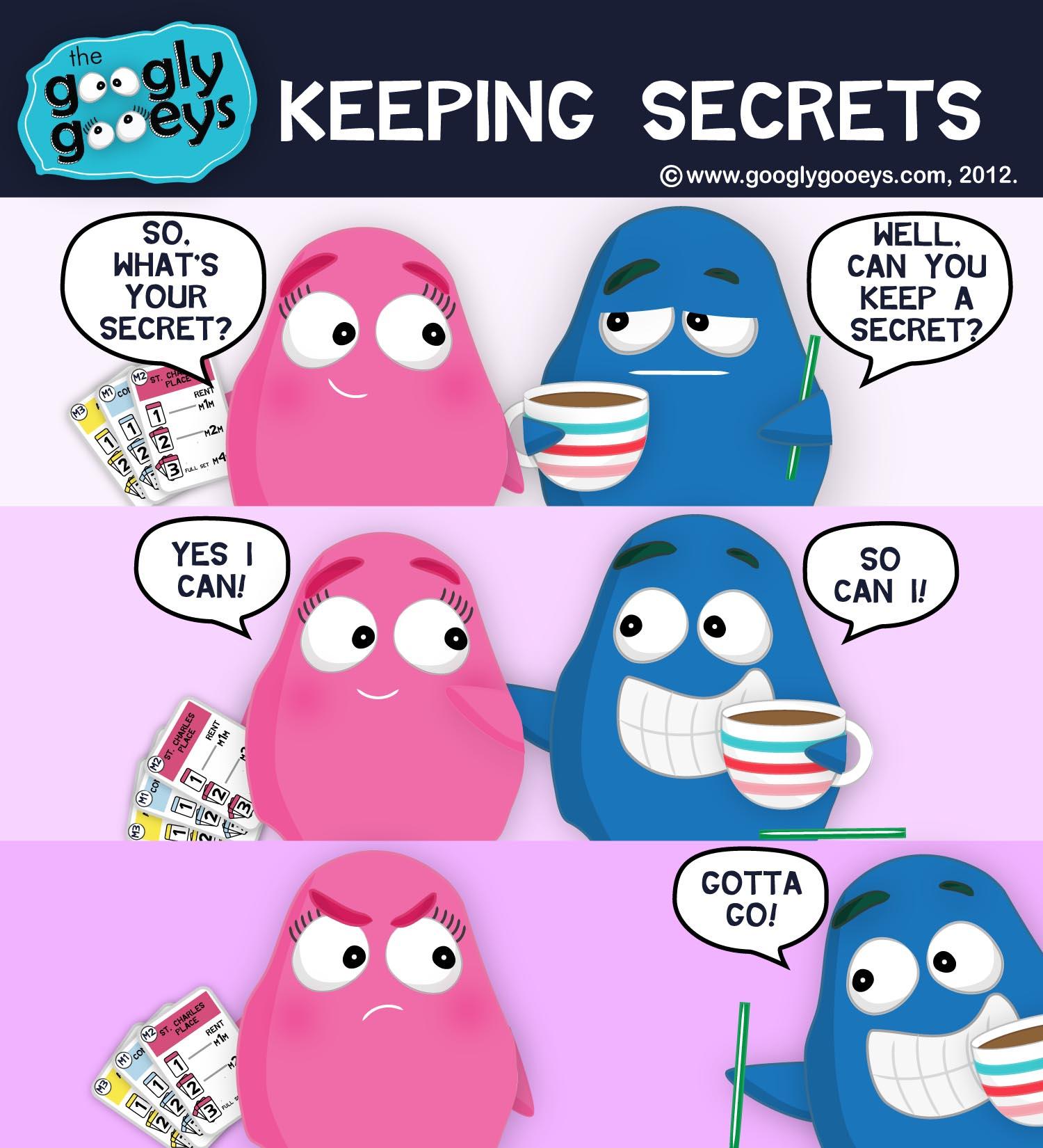 Googly Gooeys Keeping Secrets1