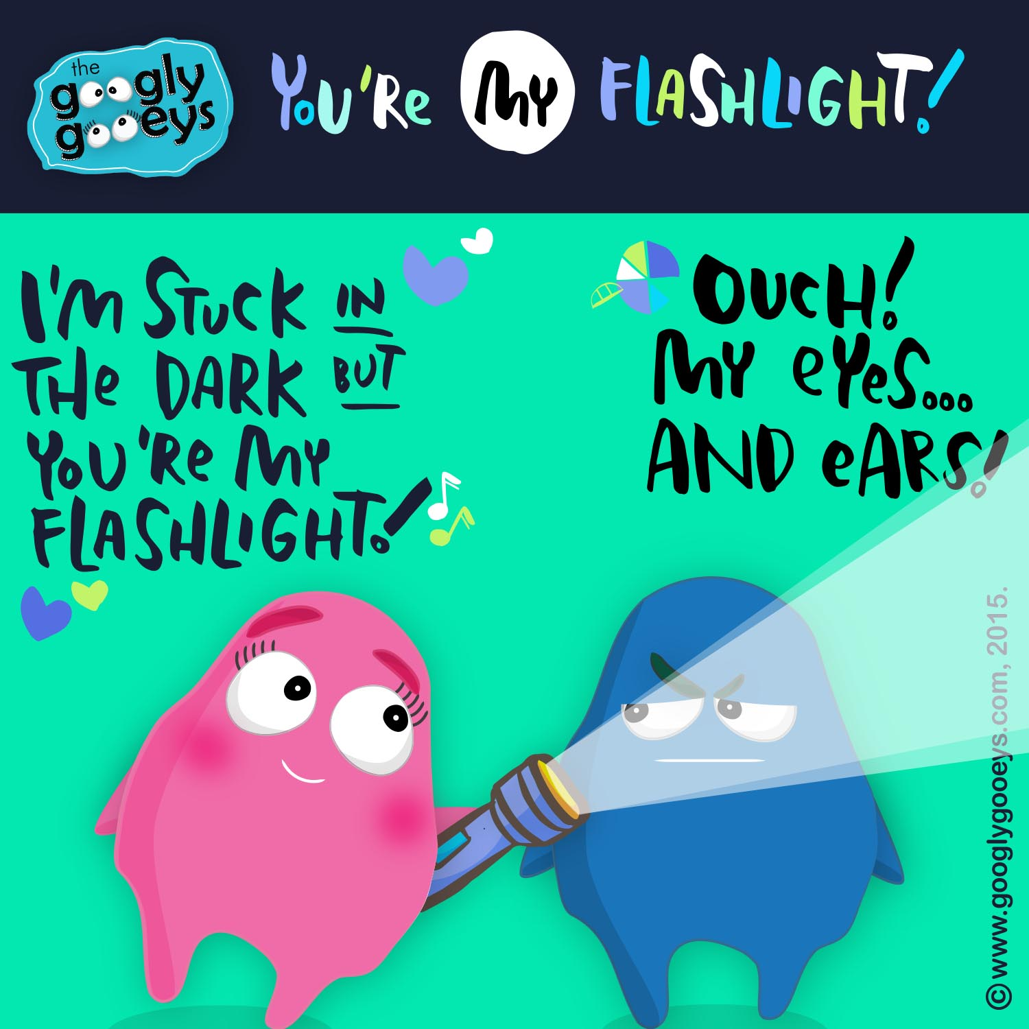 You're My Flashlight!